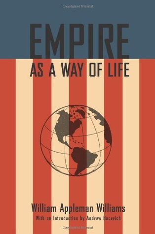 Empire As A Way of Life by William Appleman Williams