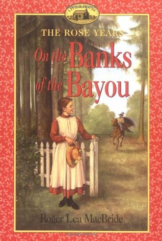 On the Banks of the Bayou by Roger Lea MacBride