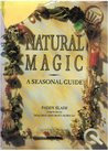 Natural Magic: Seasonal Guide to Traditional Witchcraft