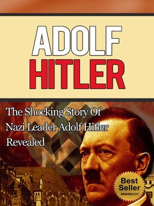 a biography of adolf hitler the leader of the nazi party Adolf hitler (1889 - 1945) rise of the nazi party hitler as of his legitimacy and his claim to absolute leadership, hitler succeeded in extending his appeal.