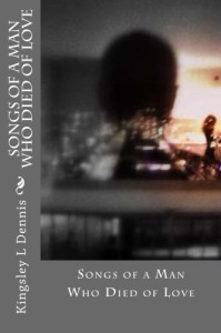 Songs of a Man Who Died of Love