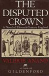 The Disputed Crown by Valerie Anand