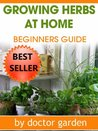 Growing Herbs at Home: Beginner's Guide