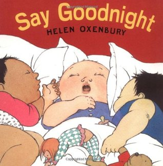 Say Goodnight by Helen Oxenbury