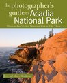 The Photographer's Guide to Acadia National Park: Where to Find Perfect Shots and How to Take Them