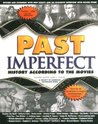 Past Imperfect: History According to the Movies