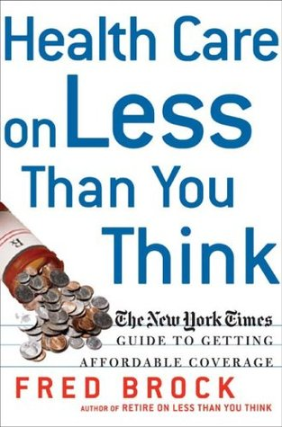 Health Care on Less Than You Think: The New York Times Guide to Getting Affordable Coverage (tt)