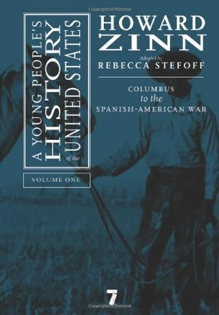A Young People's History of the United States, Volume 1: Columbus to the Spanish-American War
