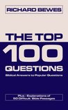 The Top 100 Questions: Biblical Answers to Popular Questions Plus 50 Difficult Bible Passages