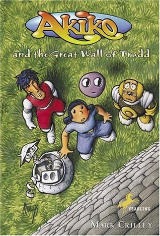 Akiko and the Great Wall of Trudd by Mark Crilley