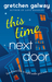 This Time Next Door by Gretchen Galway