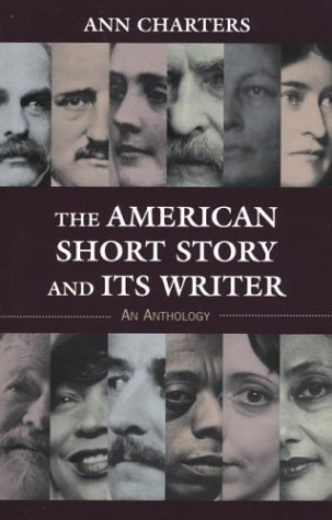 The American Short Story and Its Writer by Ann Charters