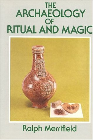 The Archaeology of Ritual and Magic