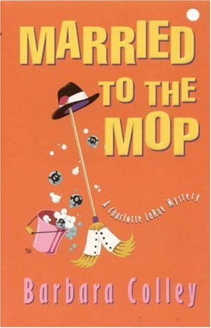 Married to the Mop by Barbara Colley