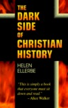 The Dark Side of Christian History