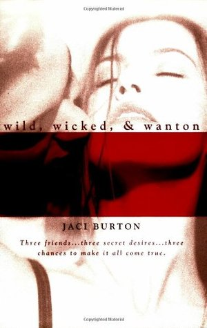Wild, Wicked, & Wanton by Jaci Burton