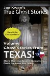Volume 3: Ghost Stories from Texas (Joe Kwon's True Ghost Stories from Around the World)