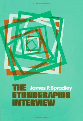 The Ethnographic Interview by James P. Spradley