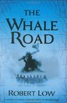 The Whale Road (Oathsworn, #1)