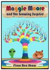 Maggie Moore and the Growing Surprise: (a children's book for ages 8, 9, 10, 11)