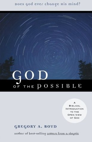 God of the Possible by Gregory A. Boyd