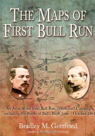 The Maps of First Bull Run by Bradley Gottfried