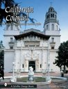 California Colonial: The Spanish and Rancho Revival Styles (Schiffer Design Book)