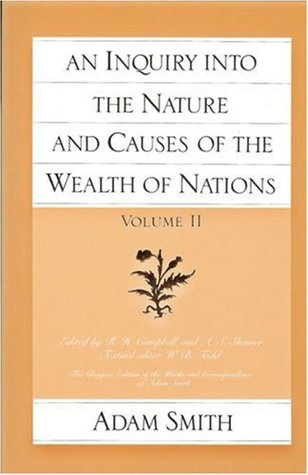 An Inquiry into the Nature and Causes of the Wealth of Nation... by Adam Smith