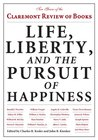 Life, Liberty, and the Pursuit of Happiness: Ten Years of the Claremont Review of Books