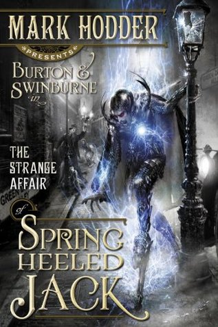 The Strange Affair of Spring Heeled Jack by Mark Hodder