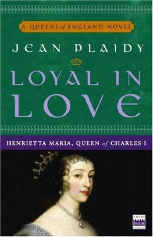 Loyal in Love by Jean Plaidy