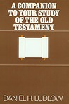 A Companion To Your Study Of The Old Testament