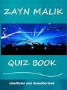 The Zayn Malik Quiz Book