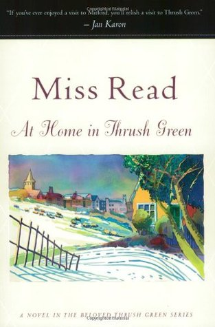 At Home in Thrush Green by Miss Read