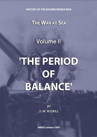 The War at Sea Volume II. The Period of Balance (HMSO Official History of WWII - Military)