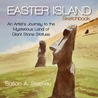 Easter Island Sketchbook: An Artist's Journey to the Mysterious Land of Giant Stone Statues