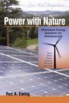 Power with Nature: Alternative Energy Solutions for Homeowners (Second Edition)