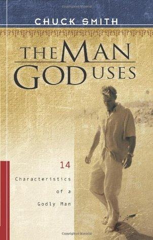 The Man God Uses by Chuck Smith