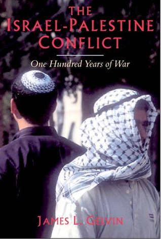 The Israel-Palestine Conflict by James L. Gelvin