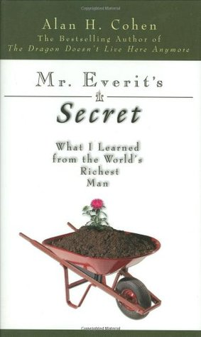 Mr. Everit's Secret: What I Learned from the World's Richest Man