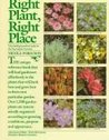 Right Plant, Right Place - The Indispensible Guide To The Successful Garden