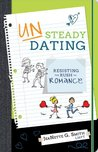 UNSteady Dating: Resisting the Rush to Romance