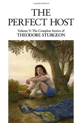 The Perfect Host (Complete Stories of Theodore Sturgeon #5)