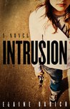 Intrusion: A Novel (The Whitney Holmes Series: Book 1)