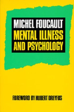 Mental Illness and Psychology by Michel Foucault