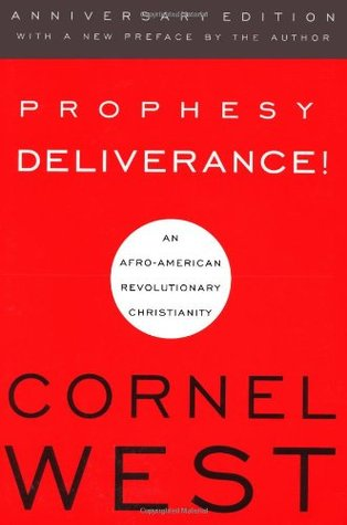 Prophesy Deliverance! by Cornel West