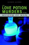 The Love Potion Murders in the Museum of Man (Norman de Ratour, #2)
