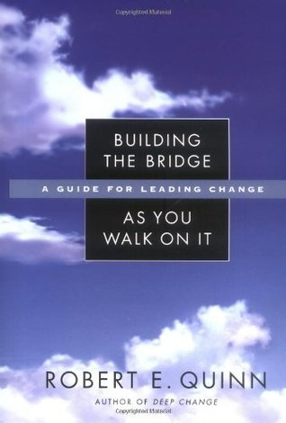 Building the Bridge As You Walk On It: A Guide for Leading Change (J-B US non-Franchise Leadership)