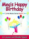 Meg's Happy Birthday: Little Mates Book 4 (Childrens Books)