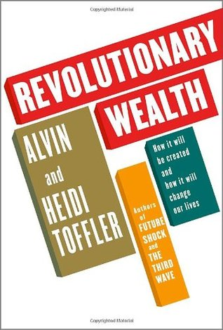 Revolutionary Wealth by Alvin Toffler
